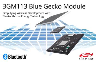 Silicon Labs Bluetooth模块和开发工具显著缩减低功耗无线设计的尺寸和复杂度