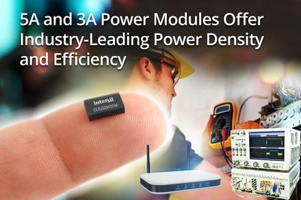 Intersil的5A和3A电源模块提供业内领先的功率密度和效率
