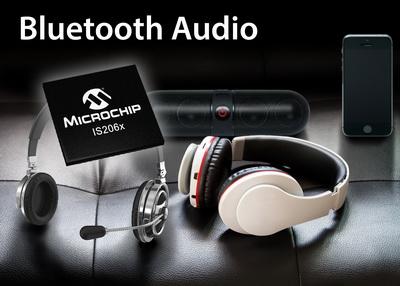 Microchip推出新一代双模式蓝牙®音频产品IS206X系列SoC器件
